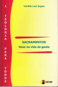 Sacramentos: Deus na vida da gente